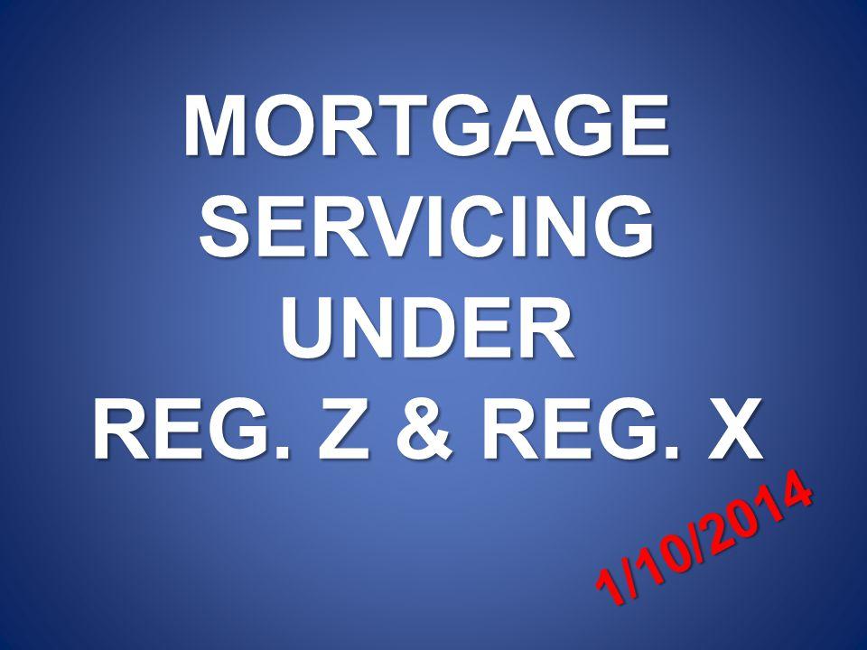 MORTGAGESERVICINGUNDER REG. Z & REG. X 1/10/2014