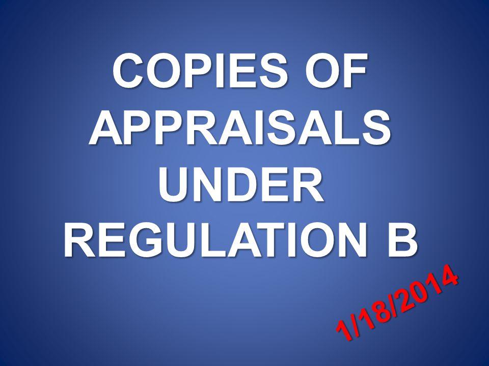 COPIES OF APPRAISALS UNDER REGULATION B 1/18/2014
