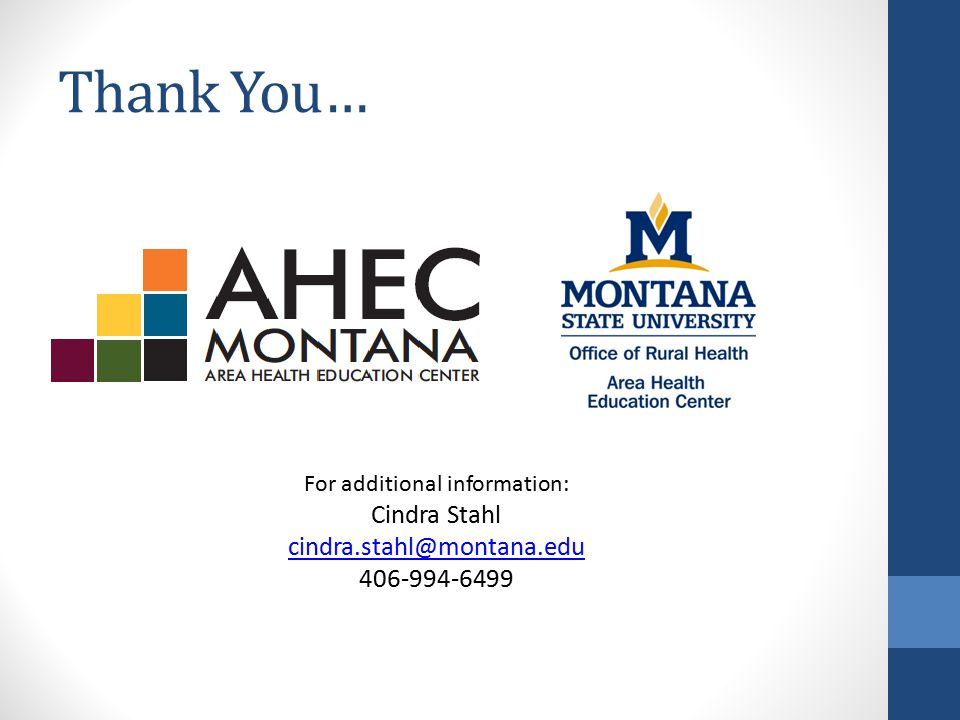Thank You… For additional information: Cindra Stahl cindra.stahl@montana.edu 406-994-6499