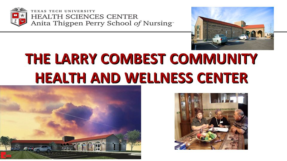 THE LARRY COMBEST COMMUNITY HEALTH AND WELLNESS CENTER