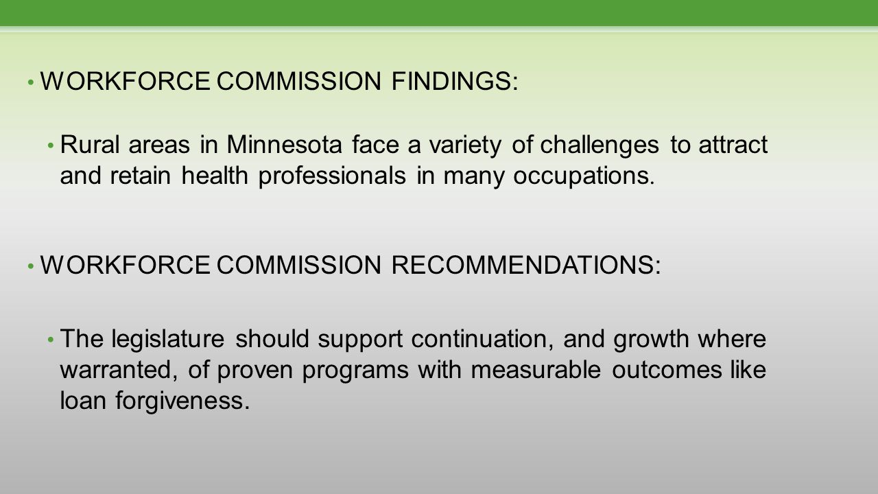 WORKFORCE COMMISSION FINDINGS: Rural areas in Minnesota face a variety of challenges to attract and retain health professionals in many occupations.