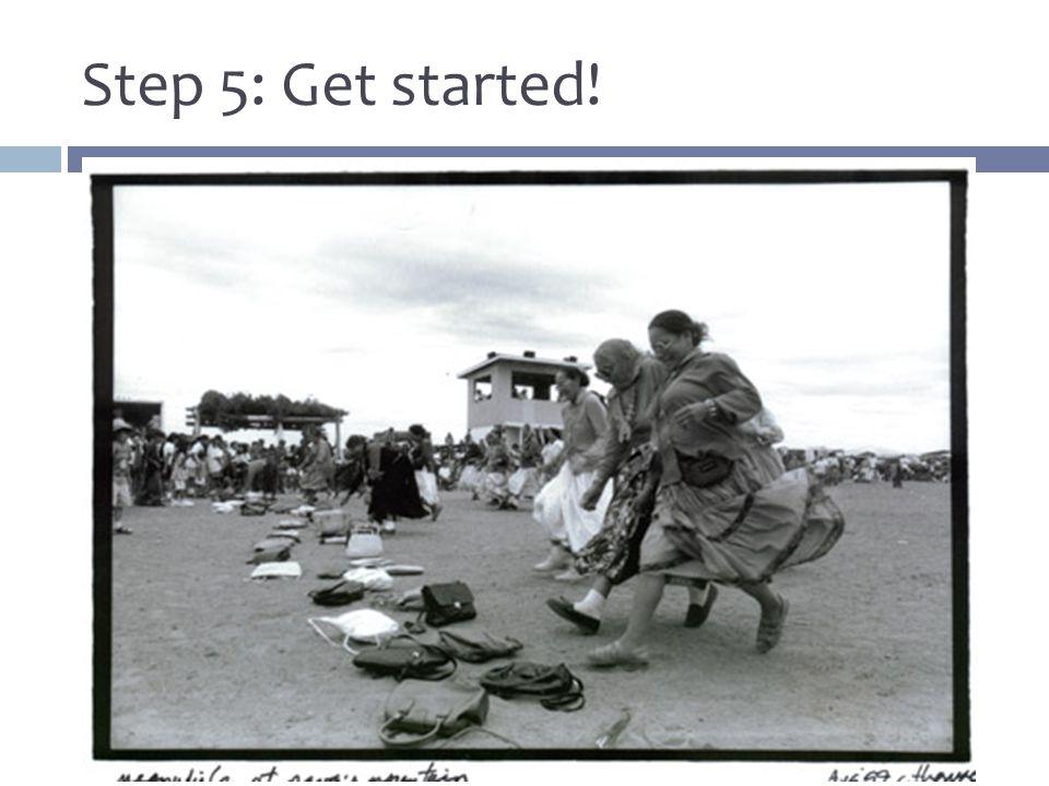 Step 5: Get started!