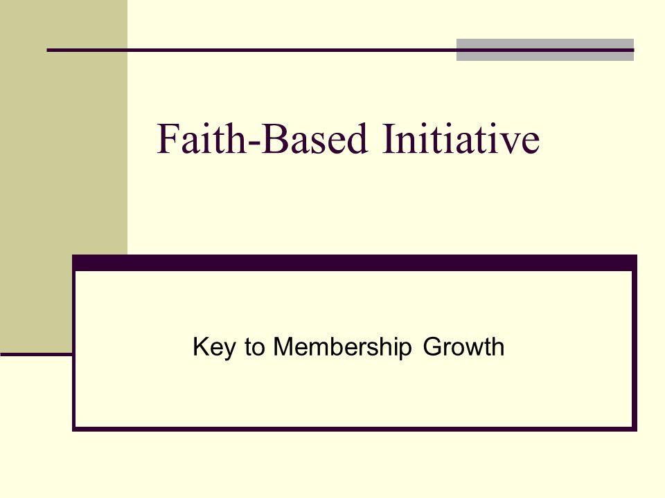 Faith-Based Initiative Key to Membership Growth