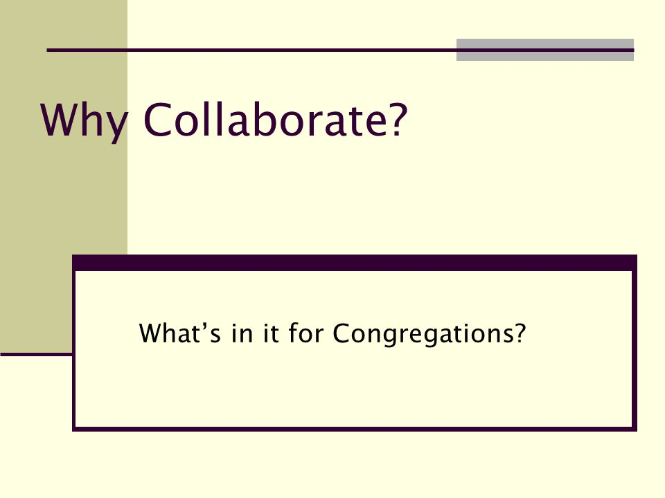 Why Collaborate What's in it for Congregations