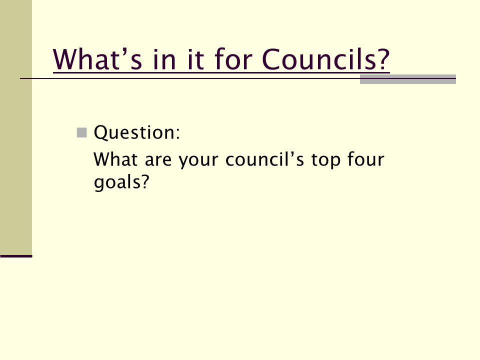 Question: What are your council's top four goals