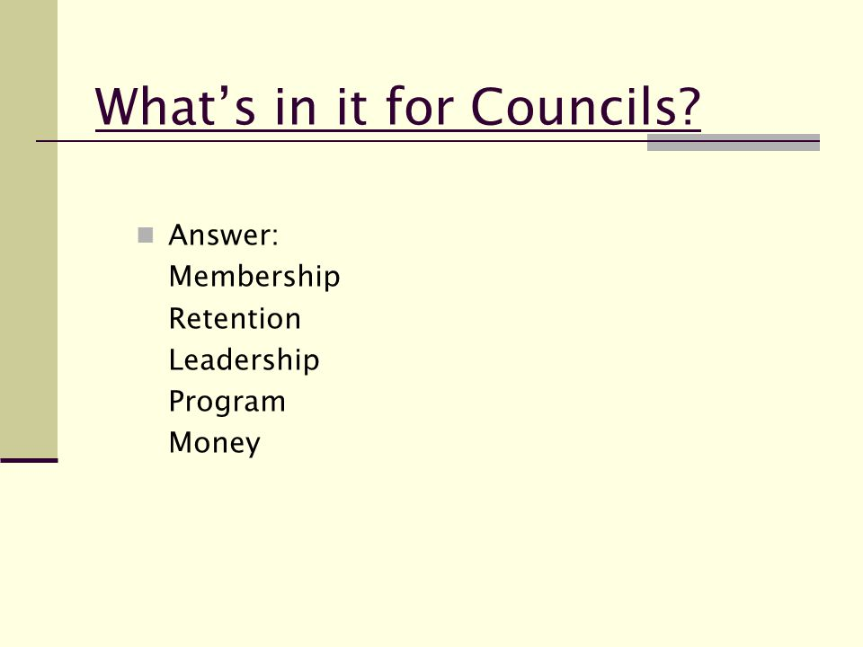 What's in it for Councils Answer: Membership Retention Leadership Program Money