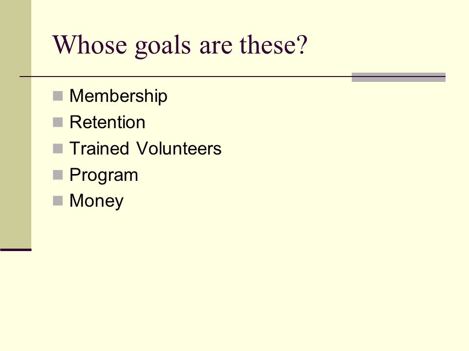 Whose goals are these Membership Retention Trained Volunteers Program Money