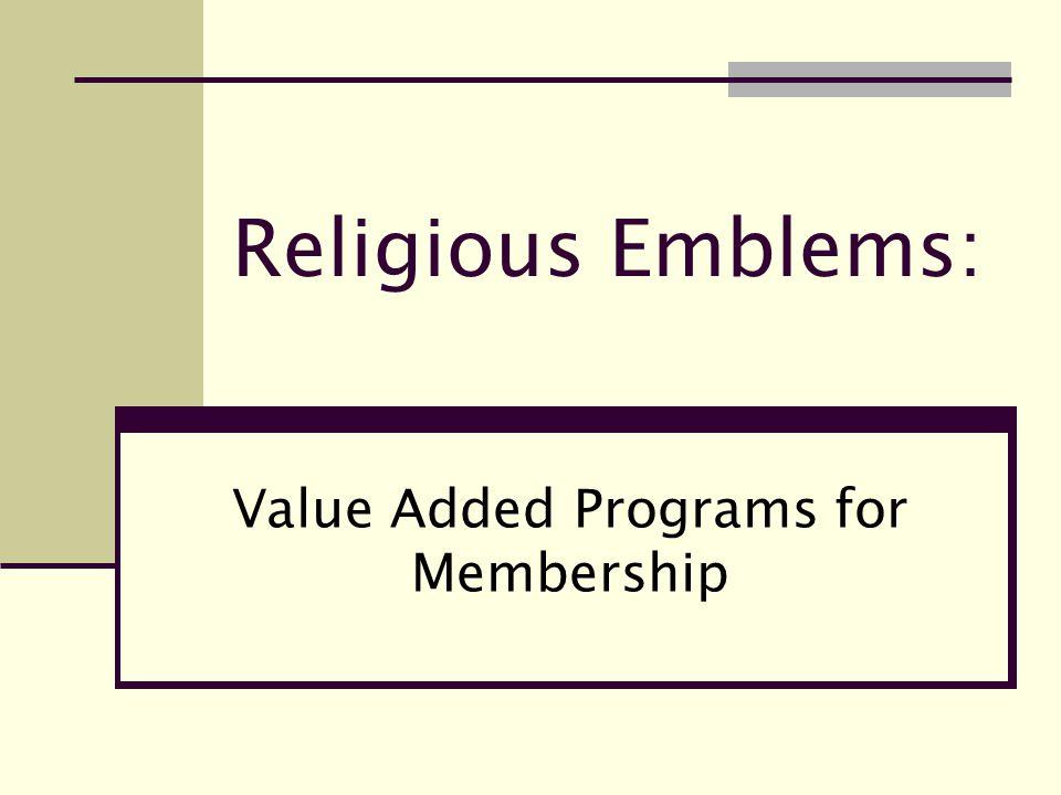 Religious Emblems: Value Added Programs for Membership