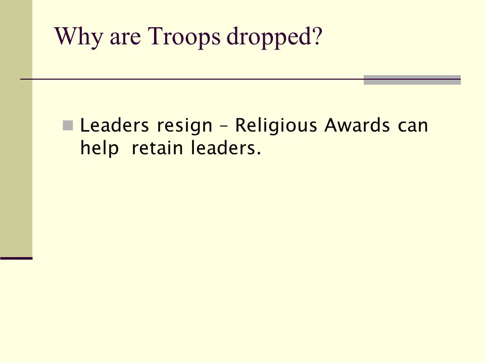 Why are Troops dropped Leaders resign – Religious Awards can help retain leaders.
