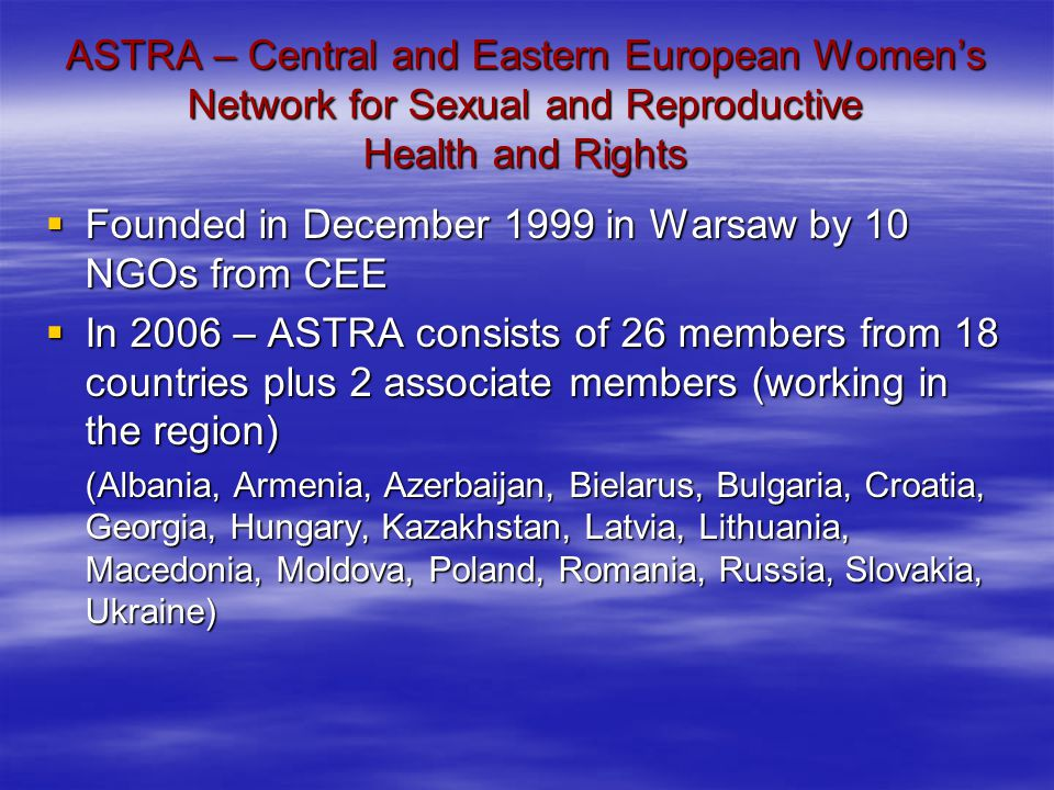 ASTRA Mission Sexual and reproductive health and rights constitute fundamental human rights, form a vital aspect of the women's empowerment and are key to the achievement of gender equality.