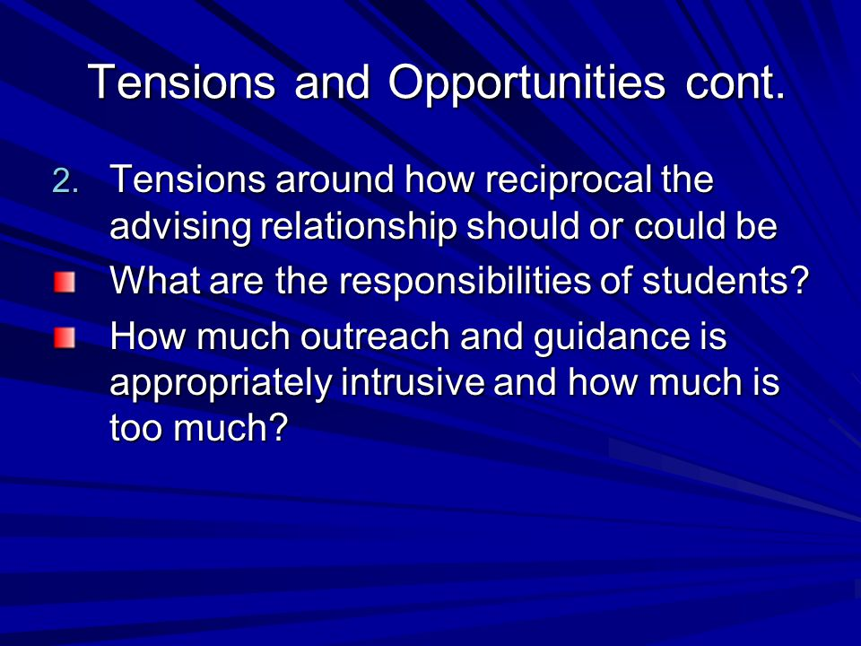 Tensions and Opportunities cont. Tensions and Opportunities cont.