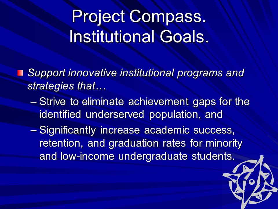 Project Compass. Institutional Goals.