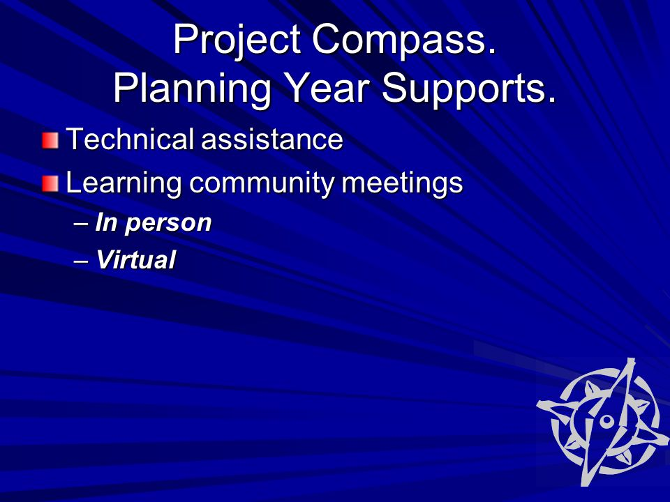 Project Compass. Planning Year Supports.