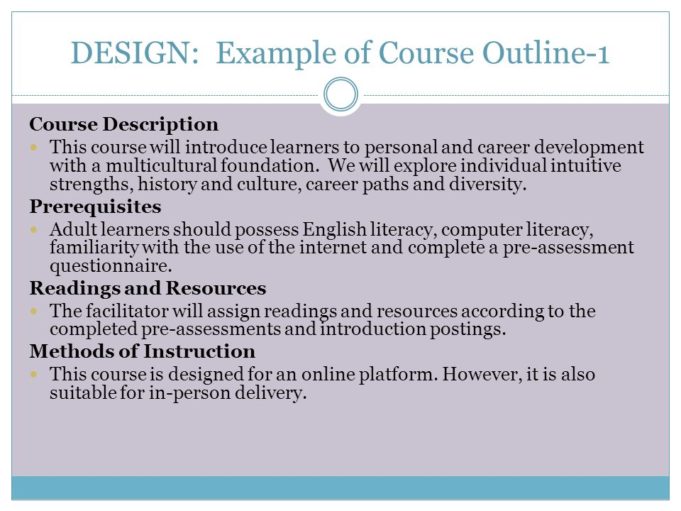 DESIGN: Example of Course Outline-1 Course Description This course will introduce learners to personal and career development with a multicultural foundation.