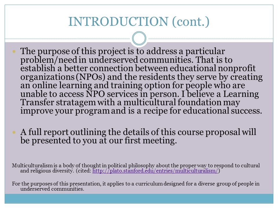 INTRODUCTION (cont.) The purpose of this project is to address a particular problem/need in underserved communities.