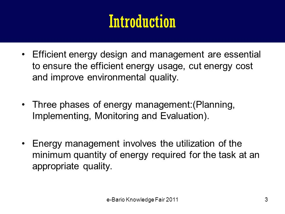 Efficient energy design and management are essential to ensure the efficient energy usage, cut energy cost and improve environmental quality.