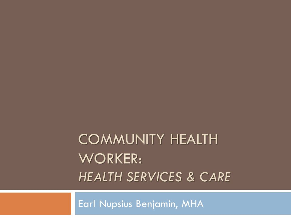 Introduction Health System Public HealthMental Health Case Management Barriers to Use/Access to Health Care Health Interventions: The Health Belief Model Cultural Competency Community Organizing/ Planning Disaster Management