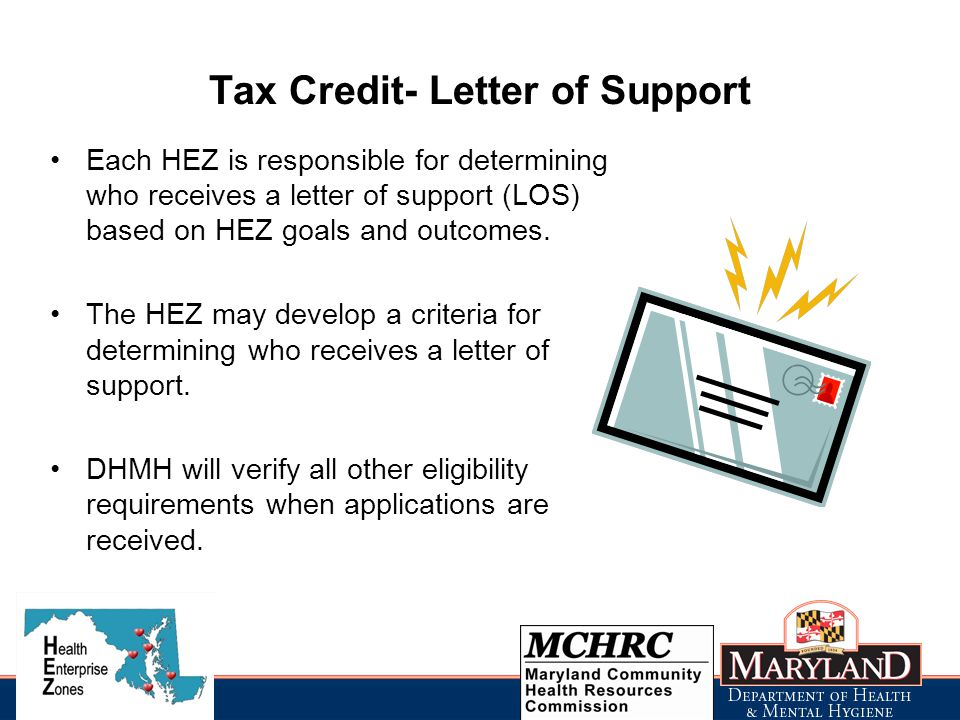 Tax Credit- Letter of Support Each HEZ is responsible for determining who receives a letter of support (LOS) based on HEZ goals and outcomes.