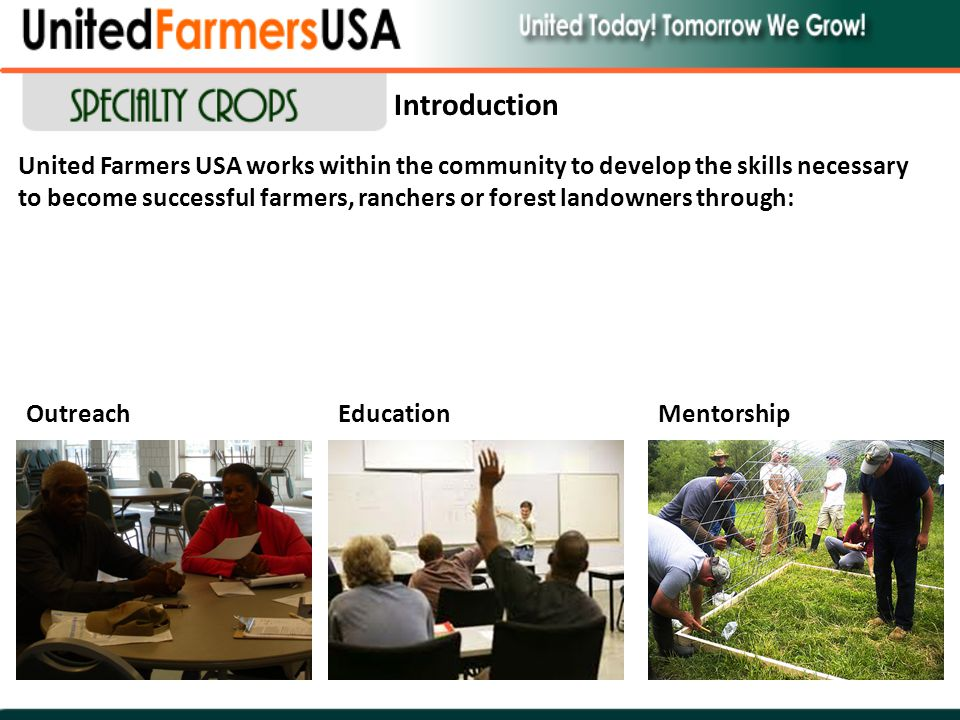 United Farmers USA works within the community to develop the skills necessary to become successful farmers, ranchers or forest landowners through: Out