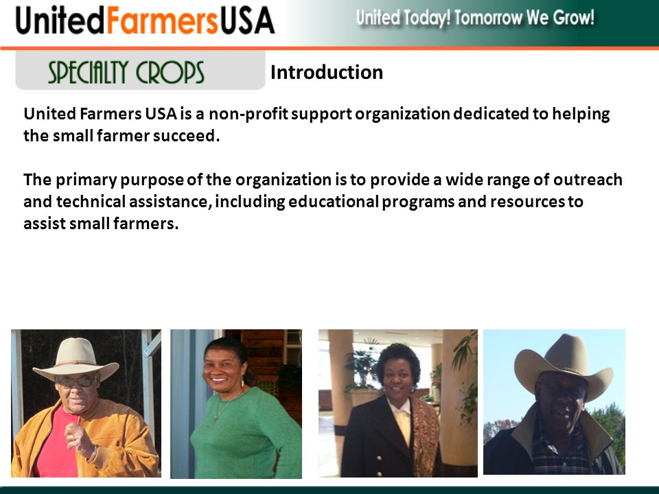 United Farmers USA is a non-profit support organization dedicated to helping the small farmer succeed. The primary purpose of the organization is to p