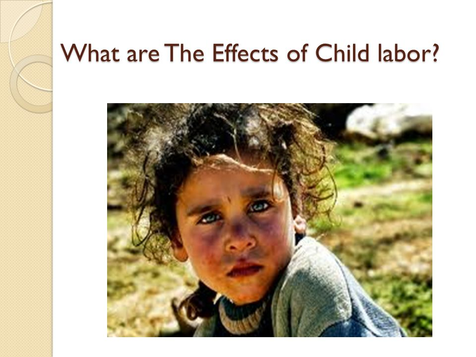 What are The Effects of Child labor?