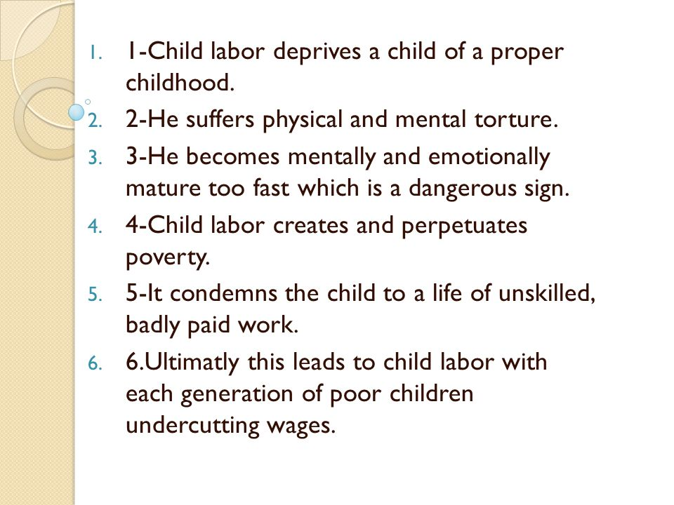 1. 1-Child labor deprives a child of a proper childhood.
