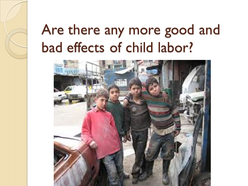 Are there any more good and bad effects of child labor?