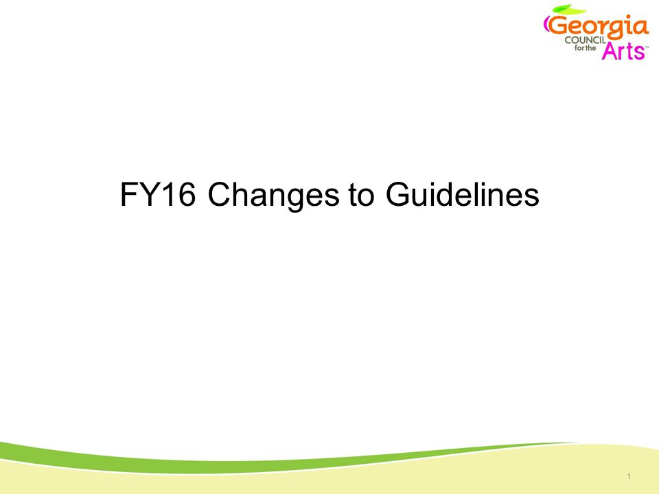 1 FY16 Changes to Guidelines
