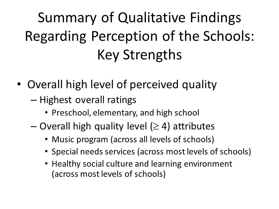 Summary of Qualitative Findings Regarding Perception of the Schools: Key Strengths Overall high level of perceived quality – Highest overall ratings P