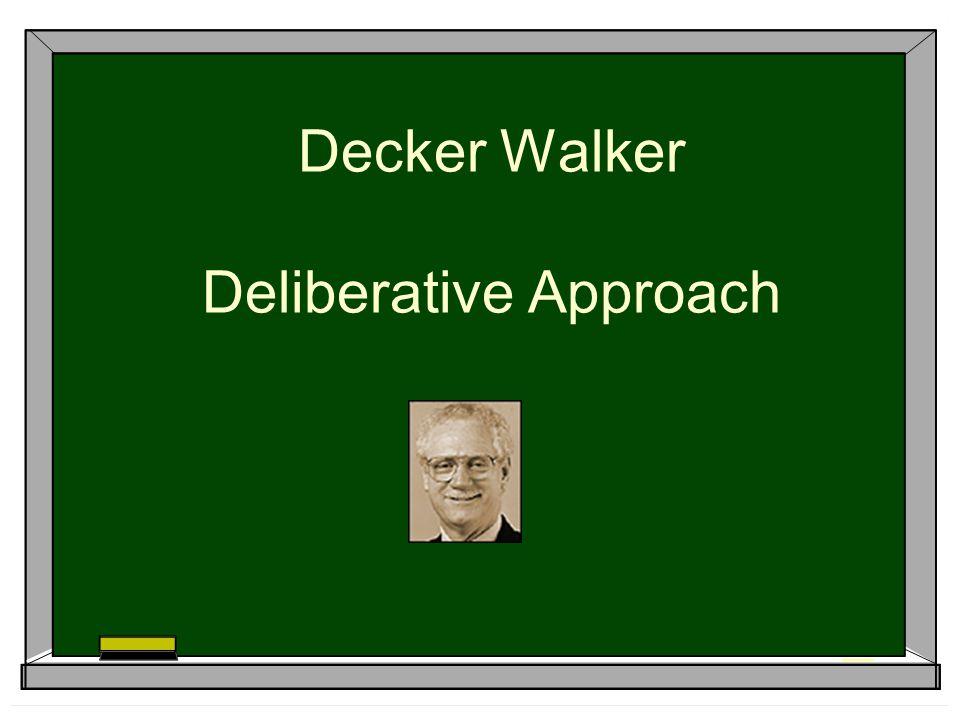 Decker Walker Deliberative Approach