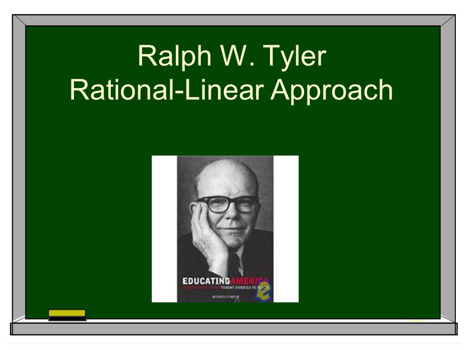 Ralph W. Tyler Rational-Linear Approach