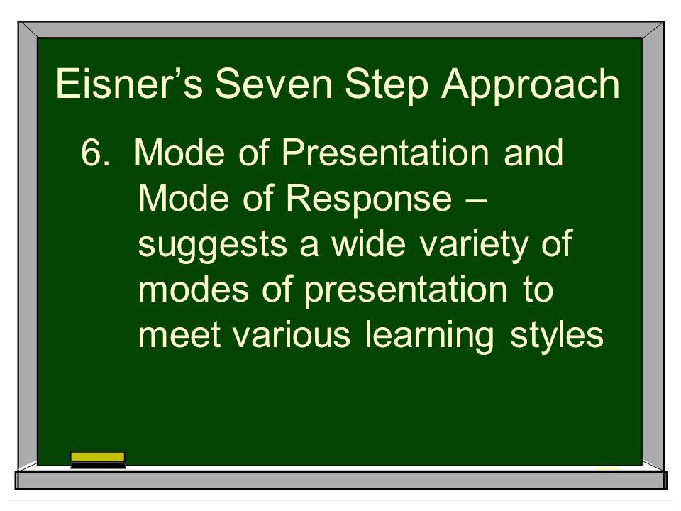 Eisner's Seven Step Approach 6.