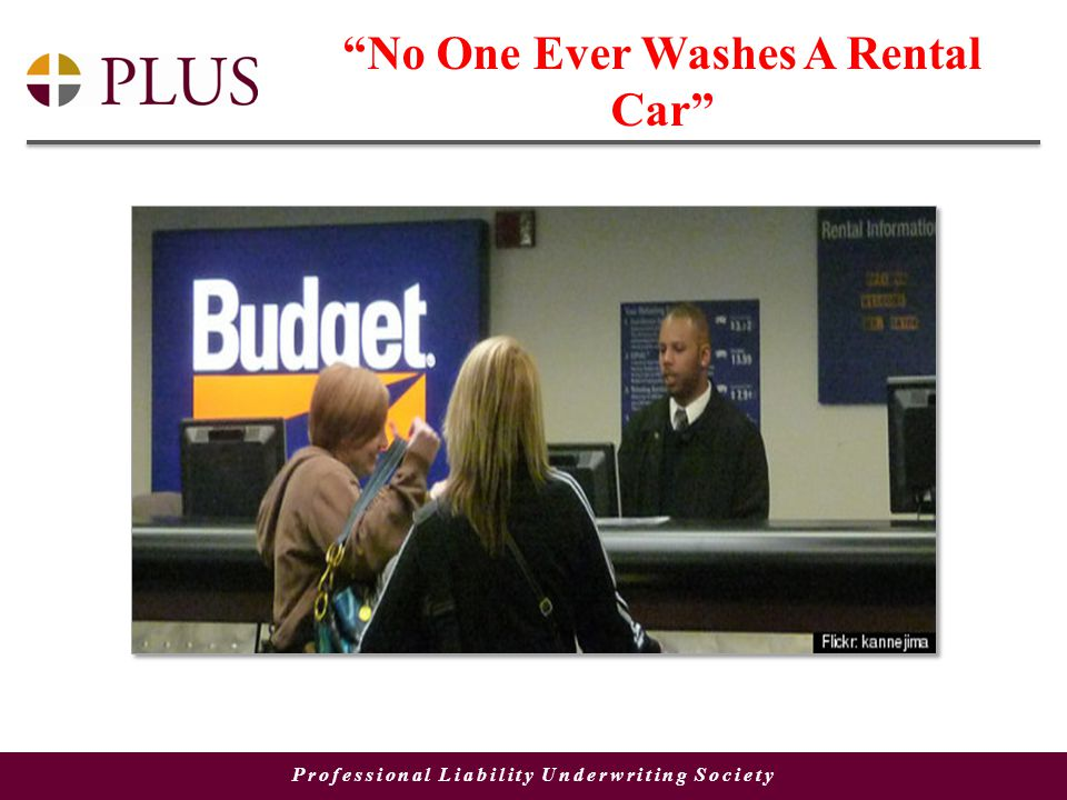 Professional Liability Underwriting Society No One Ever Washes A Rental Car
