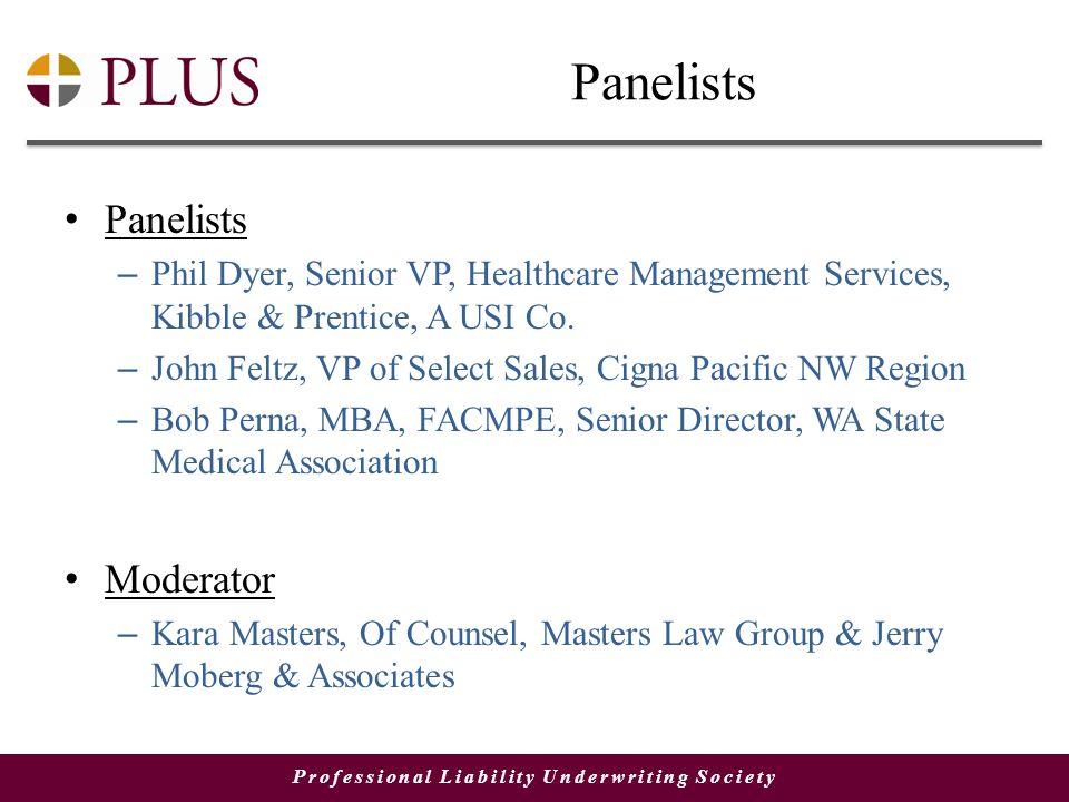 Professional Liability Underwriting Society Panelists – Phil Dyer, Senior VP, Healthcare Management Services, Kibble & Prentice, A USI Co.