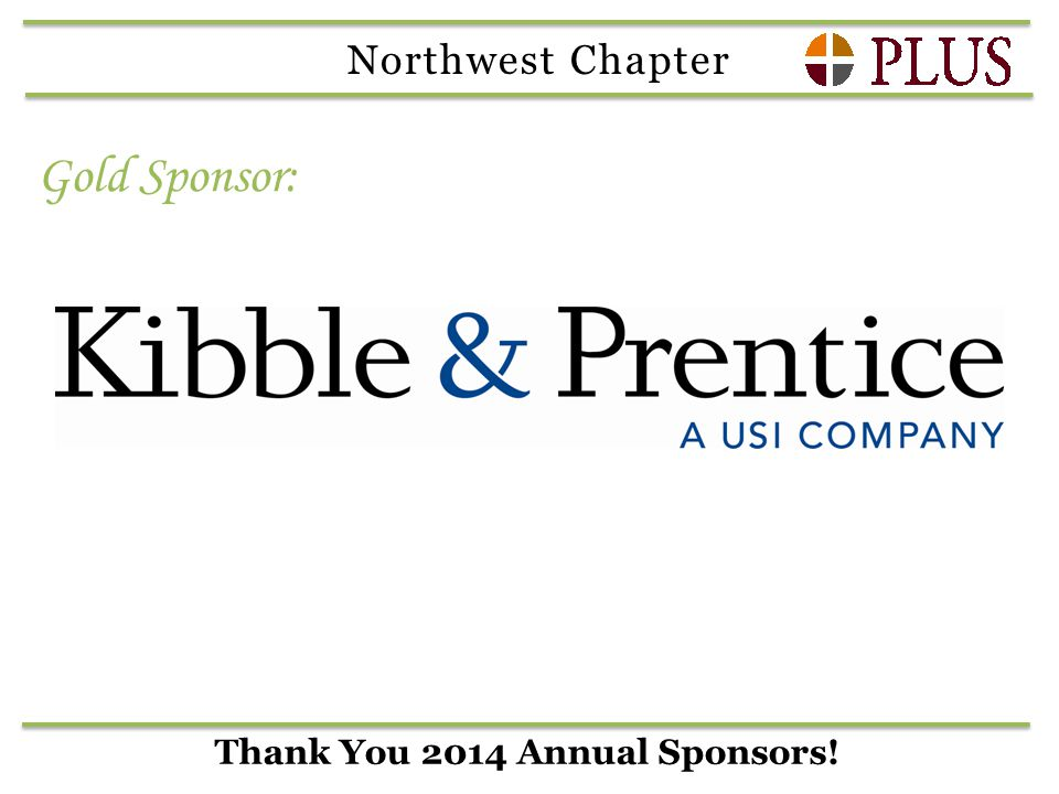 Thank You 2014 Annual Sponsors! Gold Sponsor: Northwest Chapter