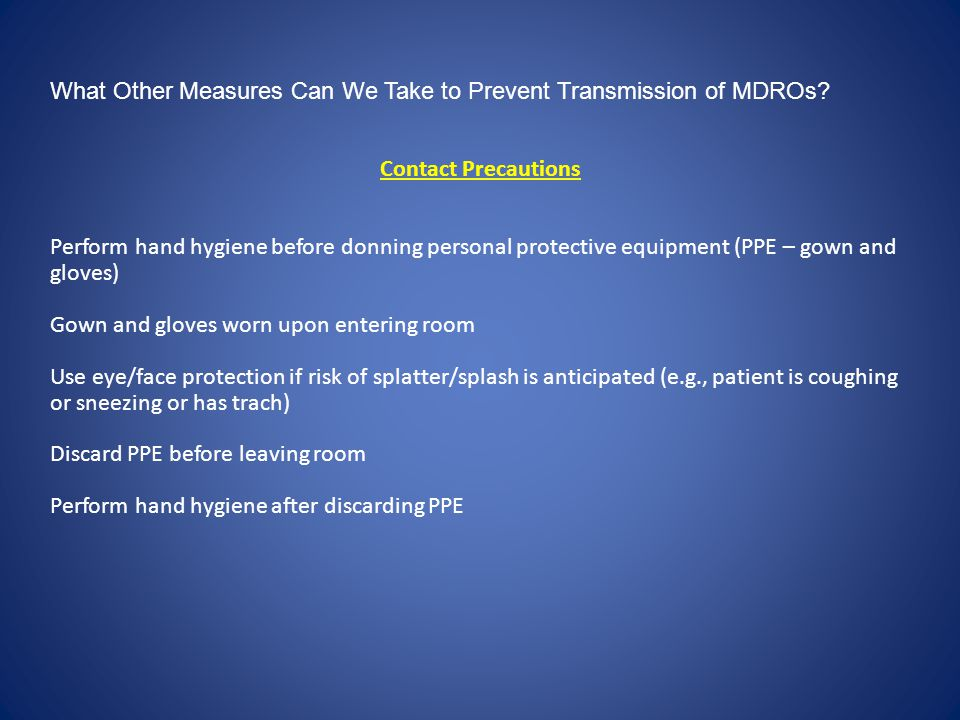What Other Measures Can We Take to Prevent Transmission of MDROs.