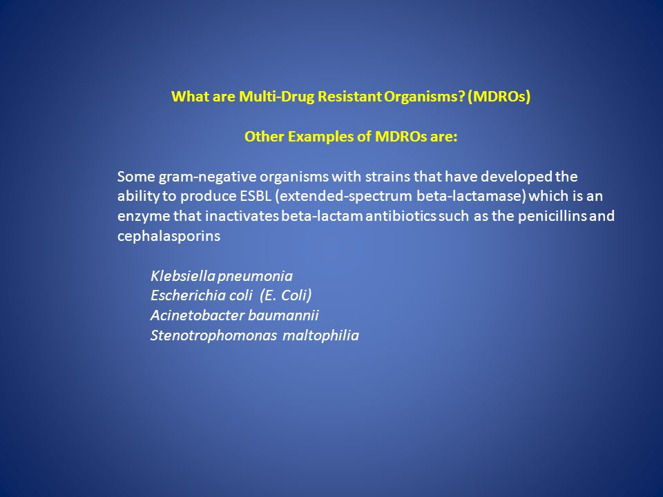What are Multi-Drug Resistant Organisms.