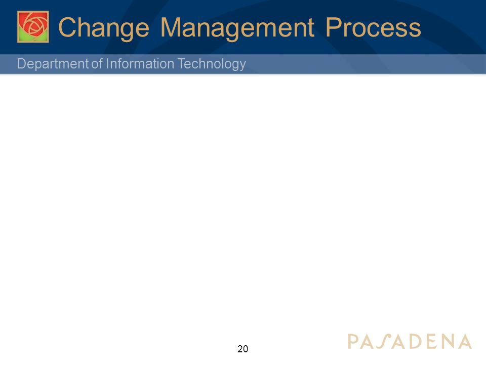 Department of Information Technology Change Management Process 20