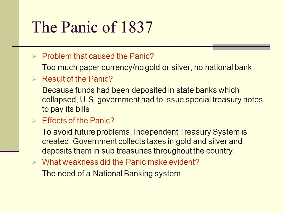 The Panic of 1837  Problem that caused the Panic.
