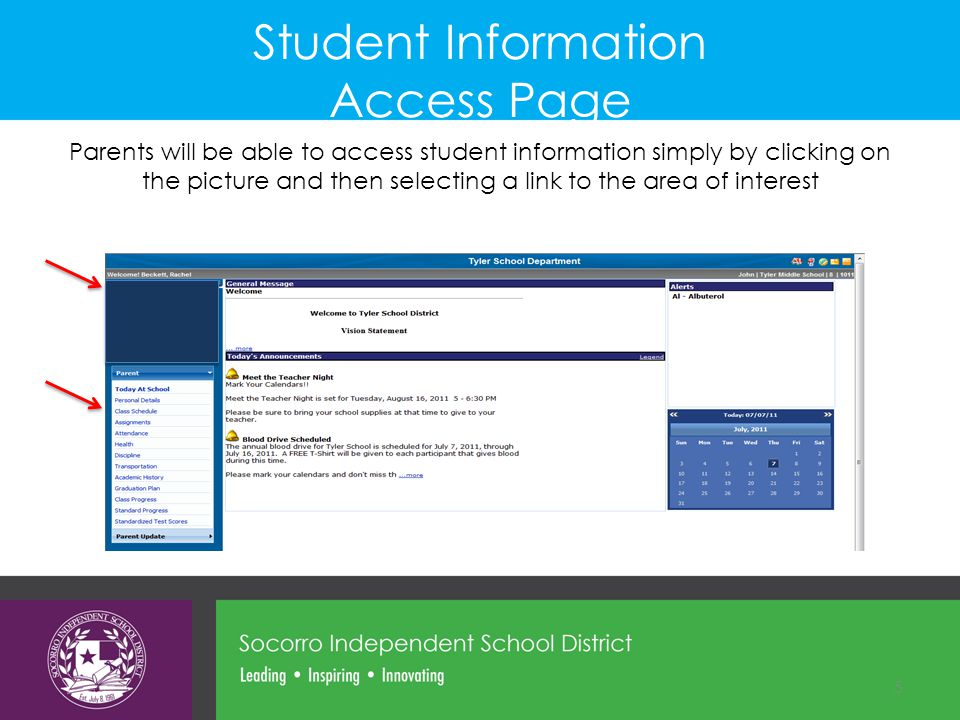 Student Information Access Page Parents will be able to access student information simply by clicking on the picture and then selecting a link to the