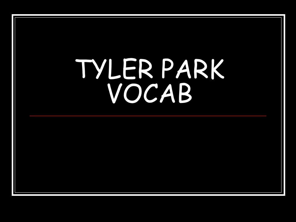 TYLER PARK VOCAB