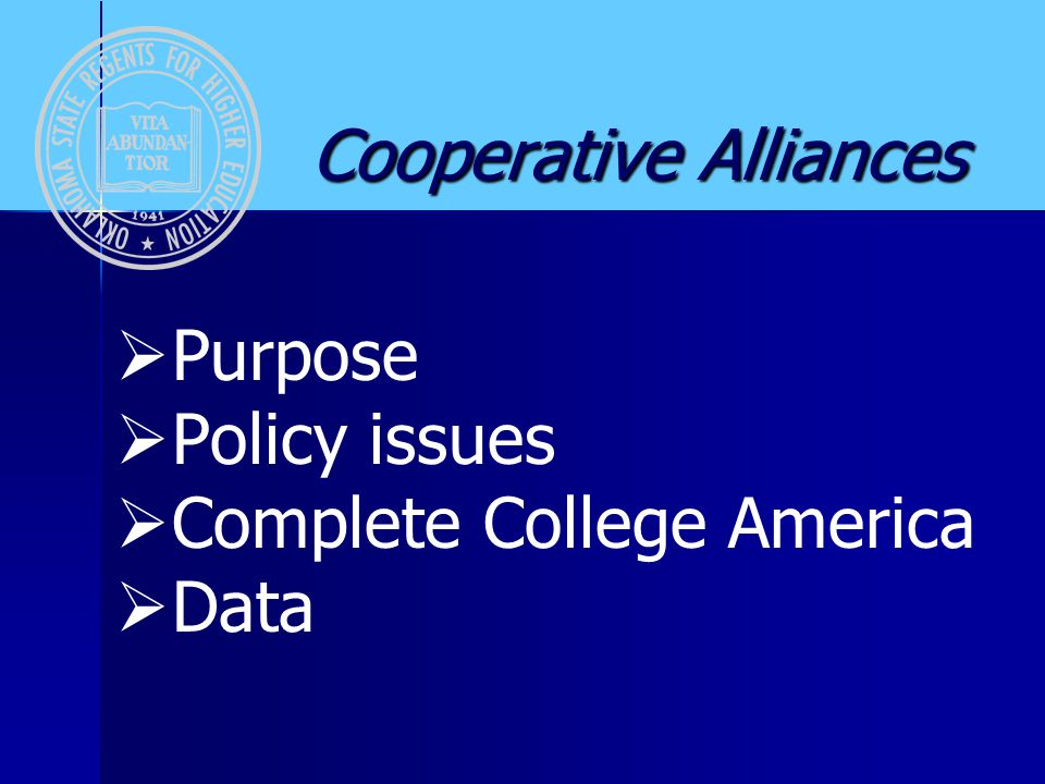 Cooperative Alliances Cooperative Alliances   Purpose   Policy issues   Complete College America   Data