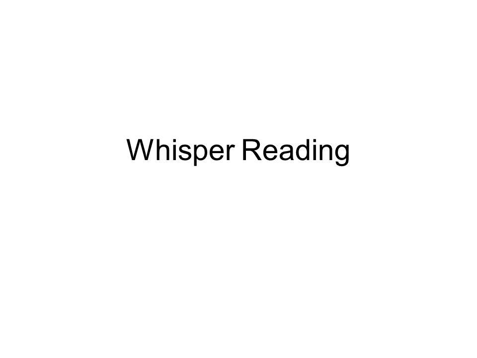 Whisper Reading