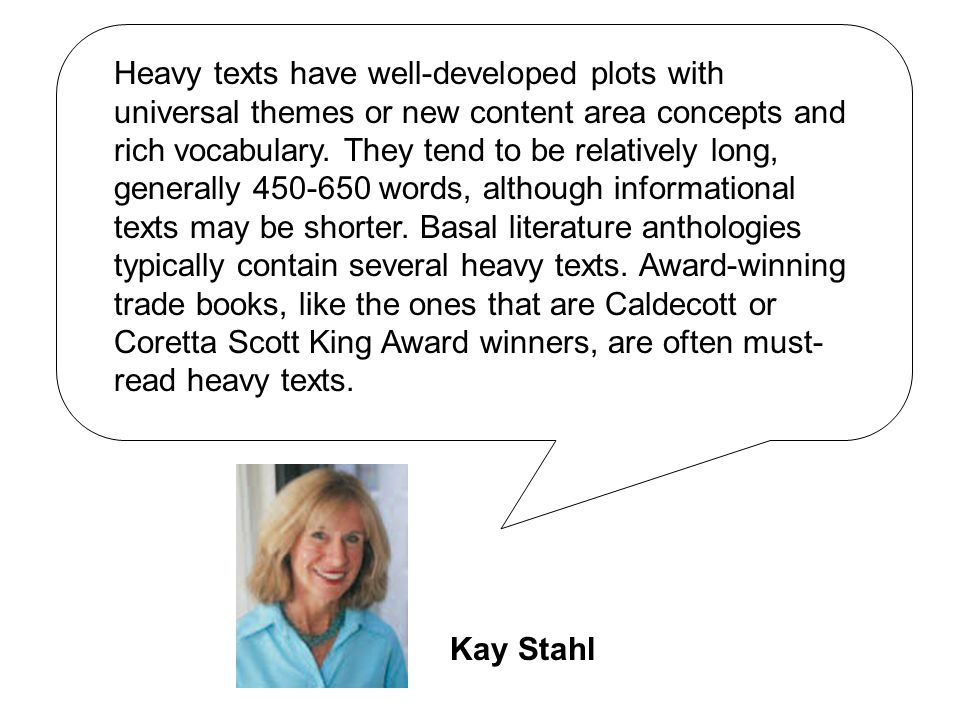 Examples of Heavy Texts (Kay Stahl, in press) Caldecottt Award Winners Coretta Scott King Award Winners Books by Aliki Books by Patricia Polacco Books by Chris Van Allsburg Barbour, K.