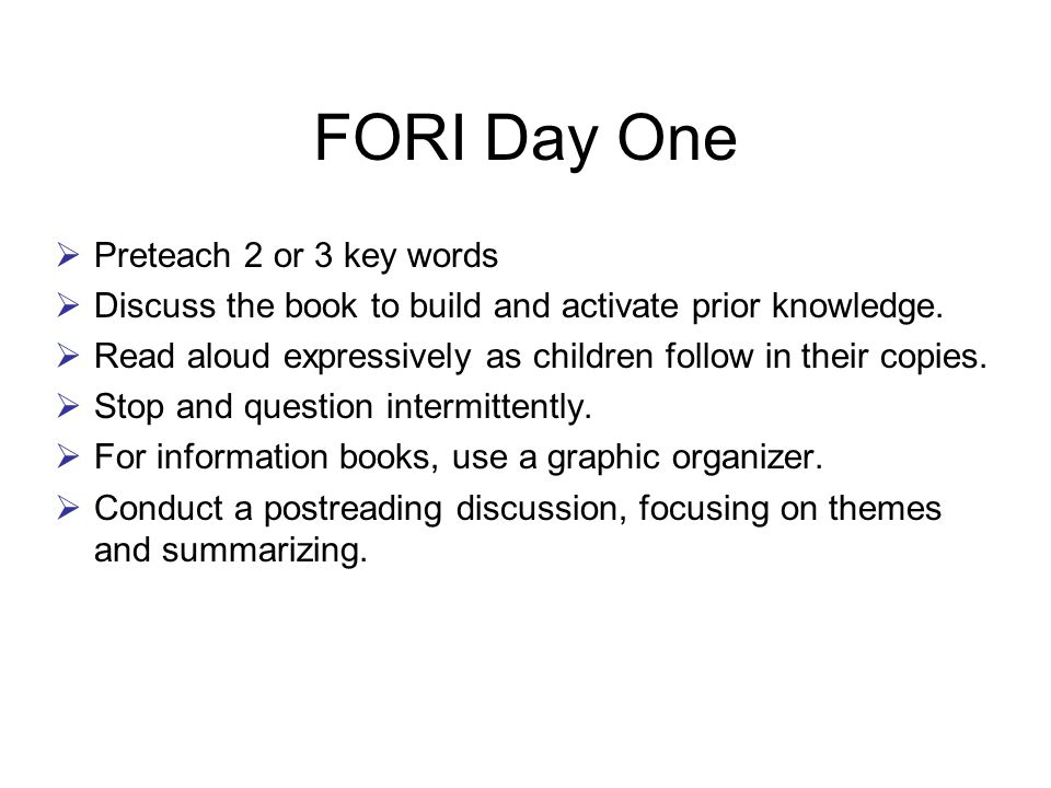 FORI Day Two  Echo read the book, pausing after each sentence, paragraph, or page (depending on your students and the text).