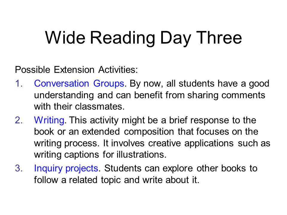 Wide Reading Day Four  Introduce and echo-read a second book, pausing after each sentence, paragraph, or page (depending on your students and the text).