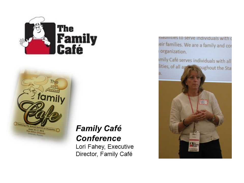 Family Café Conference Lori Fahey, Executive Director, Family Café