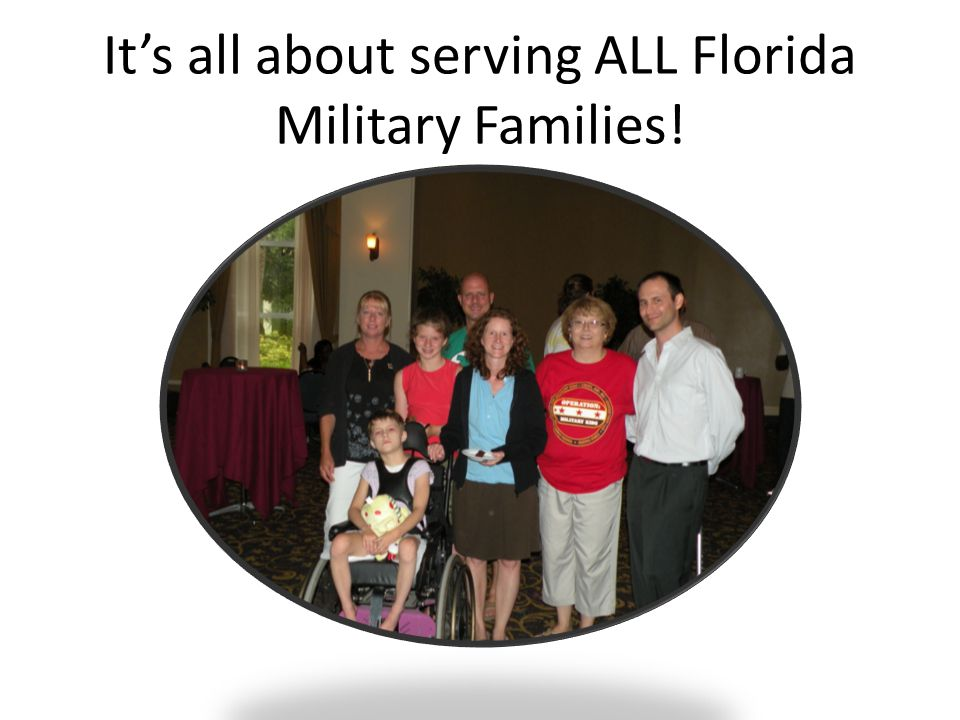 It's all about serving ALL Florida Military Families!