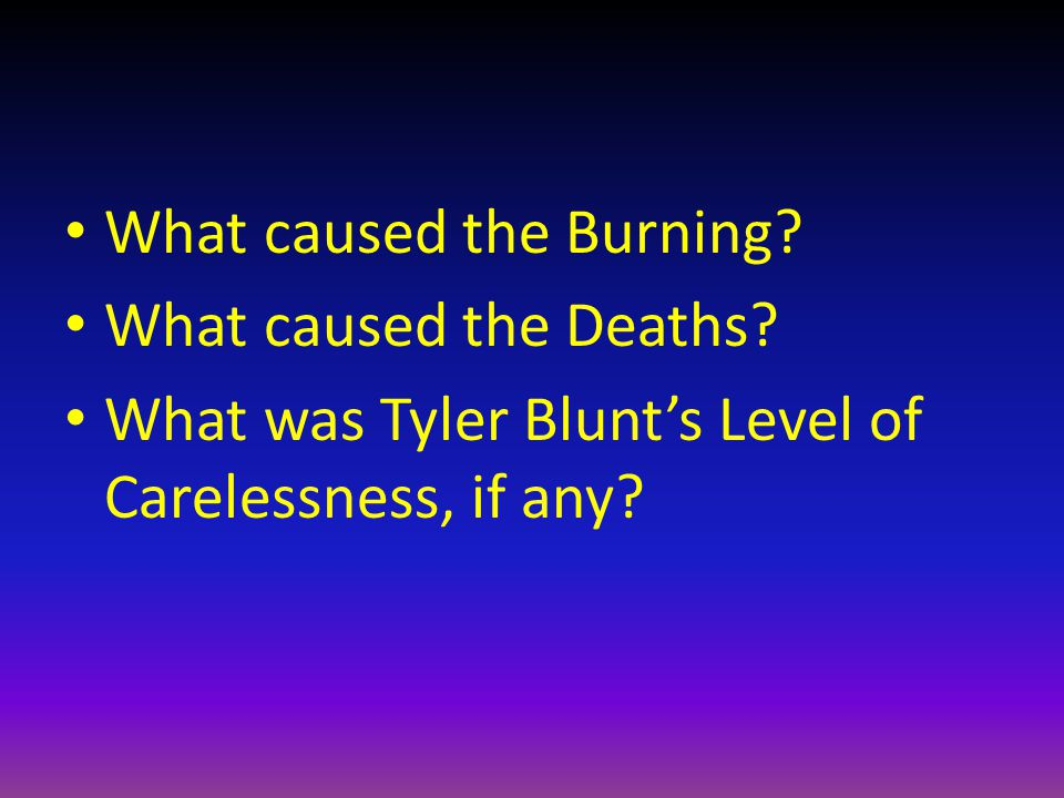 What caused the Burning. What caused the Deaths.
