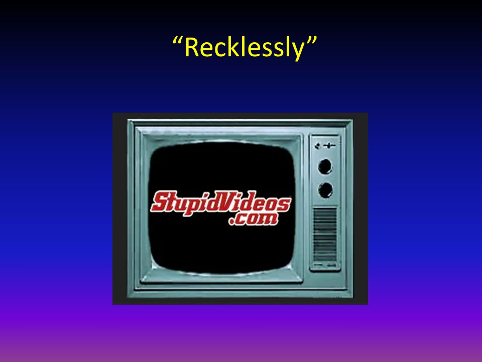 Recklessly